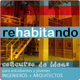 Concurso para ingenieros y arquitectos Rehabitando